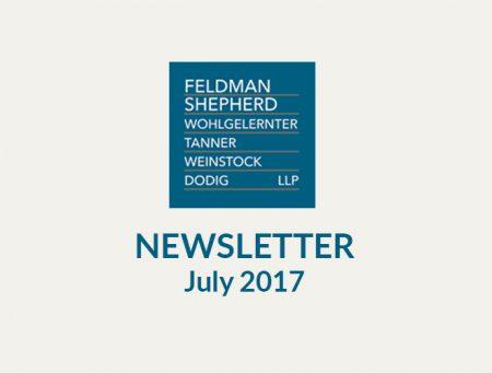 July 2017 News From Feldman Shepherd